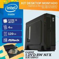 KIT DESKTOP MONTADO - INTEL I5 4570T - 141 SSD SLIM ( CORE I5 4570T / SSD 120GB / 4GB RAM / MB ASROCK / GABINETE SLIM - BRINDE: DVD-RW EXTERNO NFX )