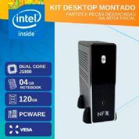 KIT MONTADO - MB PCWARE INTEGRADA COM INTEL DUAL CORE J1800 / SSD 120GB / 4GB RAM / GABINETE MINI-ITX / VESA